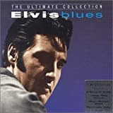 Elvis Blues: The Ultimate Collection