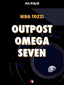 Outpost Omega Seven by [Tozzi, Nina]