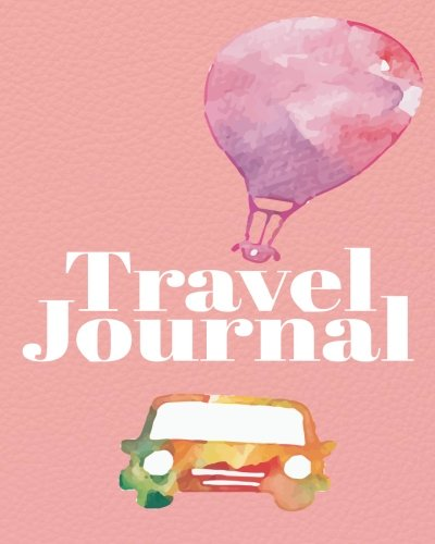 Travel Journal: for Women, Large 8x10 Travel Journal with Prompts for Writing and Blank Pages for Sketches, Photos,Women's Adventure Journal
