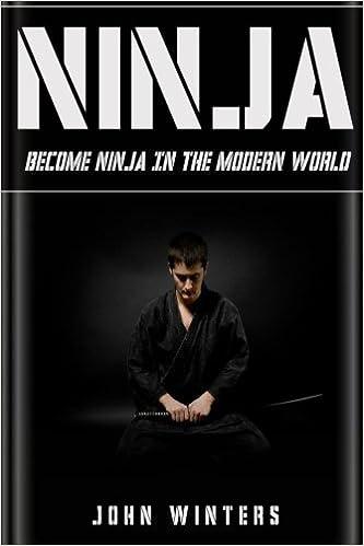 Ninja: How To Become Ninja In The Modern World: John Winters ...