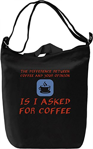 Difference between coffee and your opinion Borsa Giornaliera Canvas Canvas Day Bag| 100% Premium Cotton Canvas| DTG Printing|