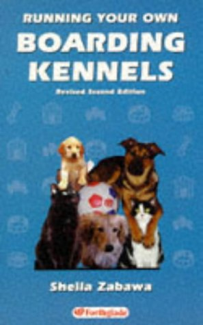 Running Your Own Boarding Kennels (Working for yourself series)