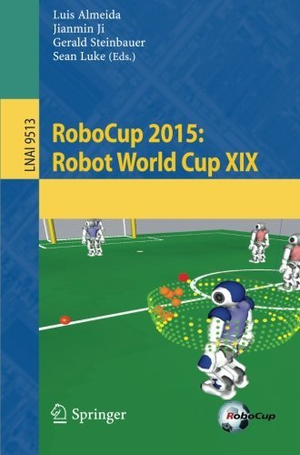 RoboCup 2015: Robot World Cup XIX (Lecture Notes in Computer Science) (2016-03-07)