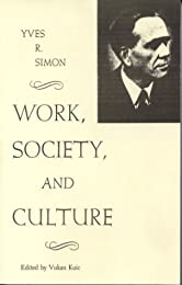 Work, Society, and Culture (Rose Hill Book)