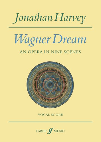 Wagner Dream: An Opera In Nine Scenes (Vocal Score)
