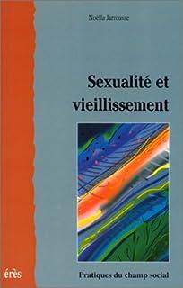 Sexualité et vieillissement, Jarrousse, Noëlla
