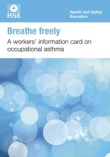 Breathe freely: a workers' information card on occupational asthma (pack of 20) (Industry guidance leaflet) pdf epub