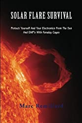 Solar Flare Survival: Protect Yourself And Your Electronics From The Sun And  EMP's  With  Faraday  Cages