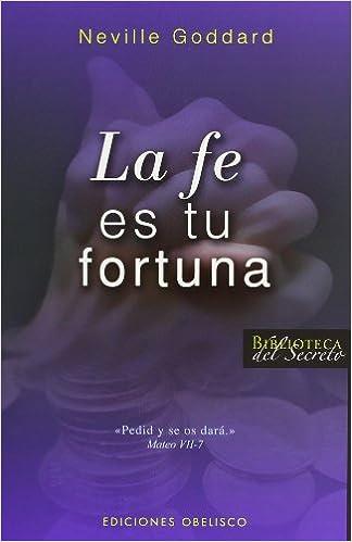 La fe es tu fortuna (EXITO): Amazon.es: GODDARD, NEVILLE: Libros