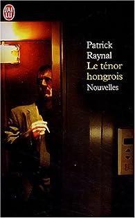 Le ténor hongrois par Patrick Raynal