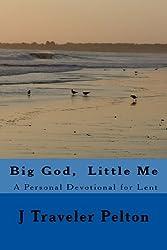Big God,  Little Me: A Personal Devotional for Lent