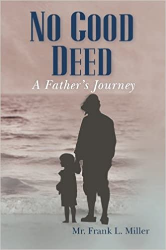 Free books download online pdf No Good Deed: A Father's Journey PDF