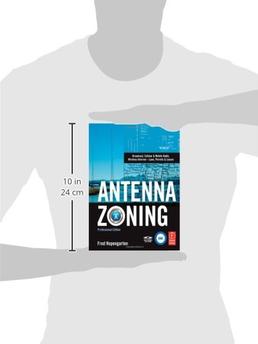 Antenna Zoning: Broadcast, Cellular & Mobile Radio, Wireless Internet- Laws, Permits & Leases by Focal Press