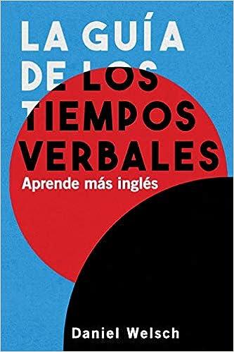 La Guía de los Tiempos Verbales: Aprende más inglés: Amazon ...