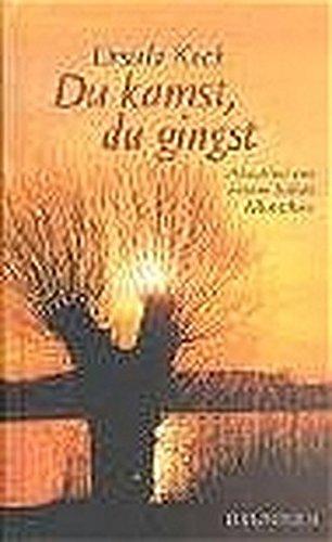 Du kamst, du gingst. Abschied von einem lieben Menschen Gebundenes Buch – 1. Februar 2004 Ursula Koch Brunnen 3765518522 Belletristik