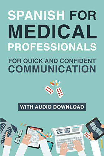 Spanish for Medical Professionals: Essential Spanish Terms and Phrases for Healthcare Providers