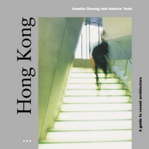Hong Kong: A Guide to Recent Architecture (Architectural Travel Guides)