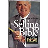 The Selling Bible : For People in the Business of Selling, Lawhon, John F., 1571780076
