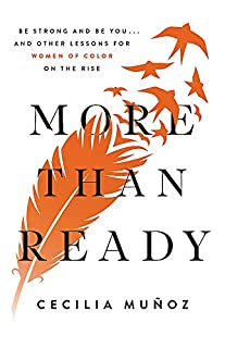 Book Cover: More than Ready: Be Strong and Be You . . . and Other Lessons for Women of Color on the Rise