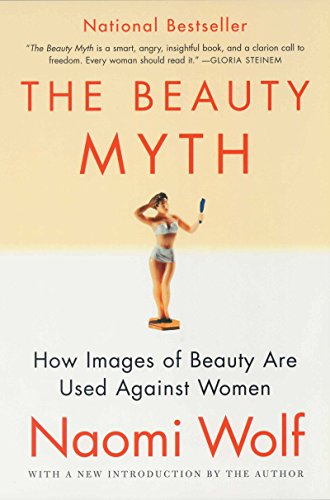 The Beauty Myth: How Images of Beauty Are Used Against Women (The Most Expensive Body In The World)