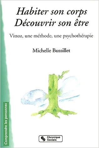 Livres gratuits Habiter son corps, Découvrir son être : Vittoz, une méthode, une psychothérapie pdf, epub ebook