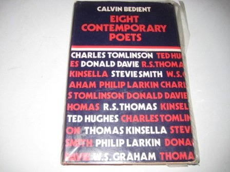 Eight Contemporary Poets: Charles Tomlinson, Donald Davie, R. S. Thomas, Philip Larkin, Ted Hughes, Thomas Kinsella, Stevie Smith, W. S. Graham