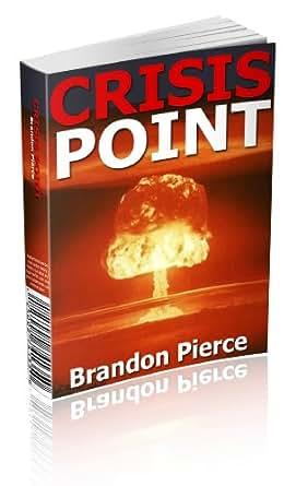 .com: Crisis Point eBook: Brandon Pierce, Nick Tavolino: Kindle Store