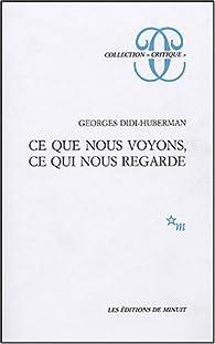 Ce que nous voyons, ce qui nous regarde par Georges Didi-Huberman