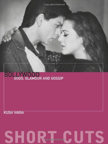 Bollywood: Gods, Glamour, and Gossip (Short Cuts)