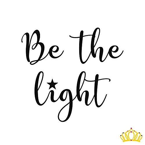 Be the Light Black Vinyl Decal for Cup, Car, Laptop - 3 inch