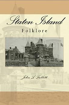 Staten Island Folklore by [Sublett, John Louis]
