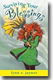 Surviving Your Blessings, Lynn C. Jaynes, 1598119184