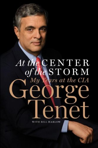 At the Center of the Storm: My Years at the CIA by George Tenet