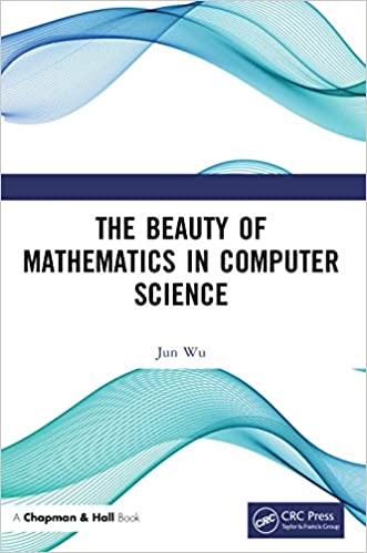 The Beauty of Mathematics in Computer Science 1, Jun Wu