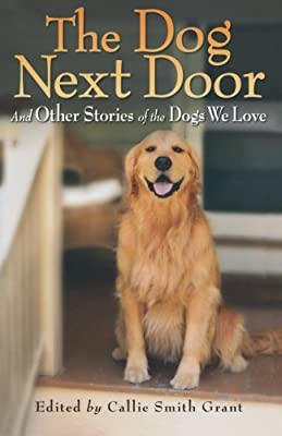 The Dog Next Door: And Other Stories of the Dogs We Love from Revell