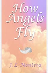 How Angels Fly by J. L. Montera (2015-12-21) Paperback