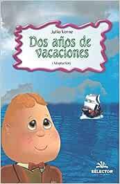 Dos años de vacaciones (Clasicos Para Ninos / Classics for Children)