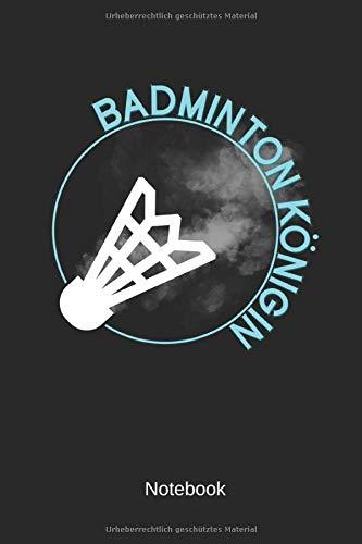 Badminton Königin - Notebook: Dieses linierte Notizbuch eignet sich perfekt für Badminton-Königinnen! por adlibitum Publishing