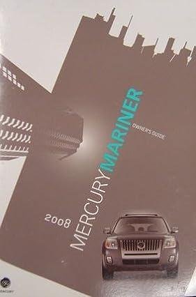 2008 mercury mariner owner manual ford lincoln mercury automotive rh amazon com 2008 mercury mariner repair manual pdf 2008 mercury mariner owner's manual