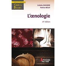 L'oenologie (cave et Terroir) 8e Éd.