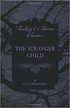 Book The Stranger Child (Fantasy and Horror Classics)