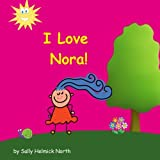 I Love Nora! (Sneaky Snail Personalized Books)