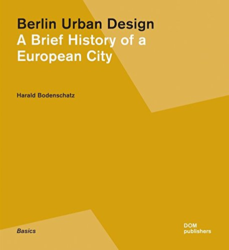 Berlin Urban Design: A Brief History (Basics)