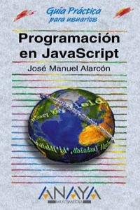 Programacion en Javascript actualizada a Javascript 1.3 y Jscript 5 / Updated Programming in JavaScript to JavaScript 1.3 and Jscript 5 (Guias Practicas) (Spanish Edition) by Anaya Multimedia-Anaya Interactiva