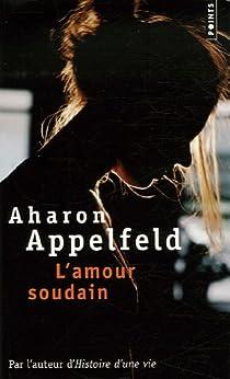 L'Amour, soudain par Appelfeld