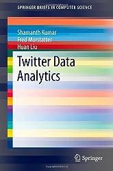 Twitter Data Analytics (SpringerBriefs in Computer Science)