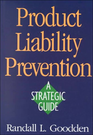Product Liability Prevention: A Strategic Guide
