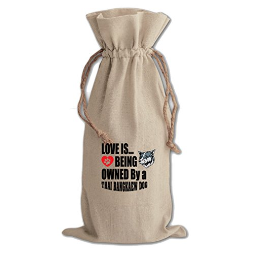 Canvas Wine Drawstring Bag Love Is Being Owned Thai Bangkaew Dogdog by Style in Print