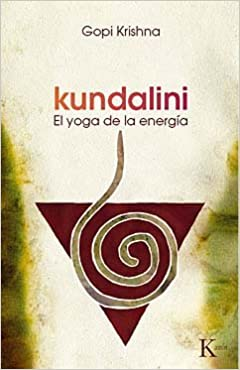Kundalini: El Yoga de la Energia (Spanish Edition): Gopi ...