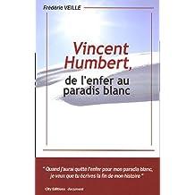 VINCENT HUMBERT DE L'ENFER AU PARADIS BLANC